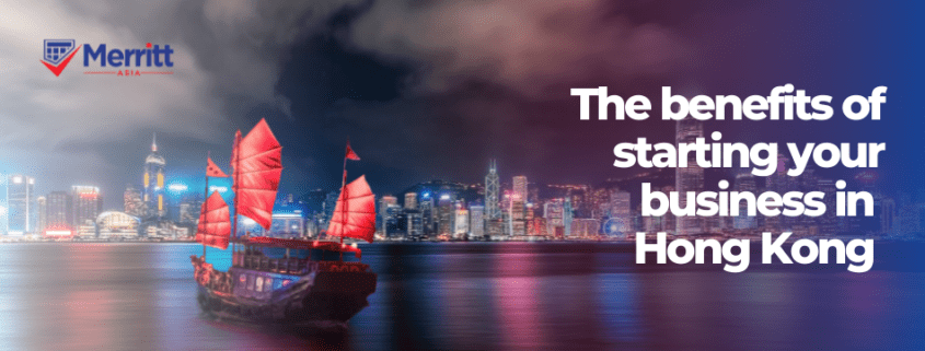 The benefits of starting your business in Hong Kong